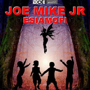 Joe Mike Junior - Esiamofi