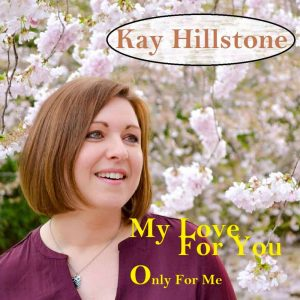 Kay Hillstone - My Love For You