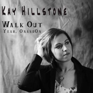 Kay Hillstone - Walk Out