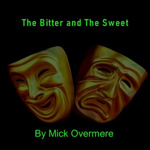 Mick Overmere - The Bitter & The Sweet