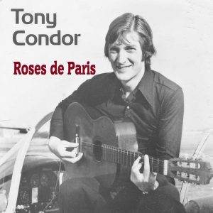 Tony Condor - Roses De Paris